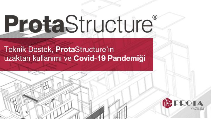 Teknik Destek ve ProtaStructure'ın uzaktan kullanımı ve Covid 19 Pandemiği