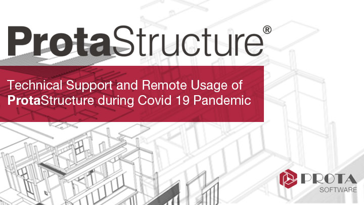 Technical Support and Remote Usage of ProtaStructure during Covid 19 Pandemic
