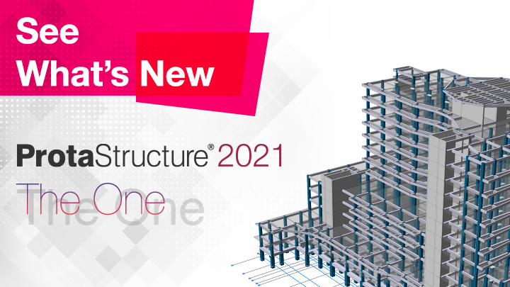 See What's New | ProtaStructure 2021 – The One
