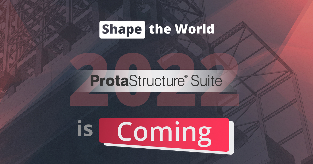 ProtaStructure Suite 2022 is Coming! – All Your Needs, Under a Single Roof